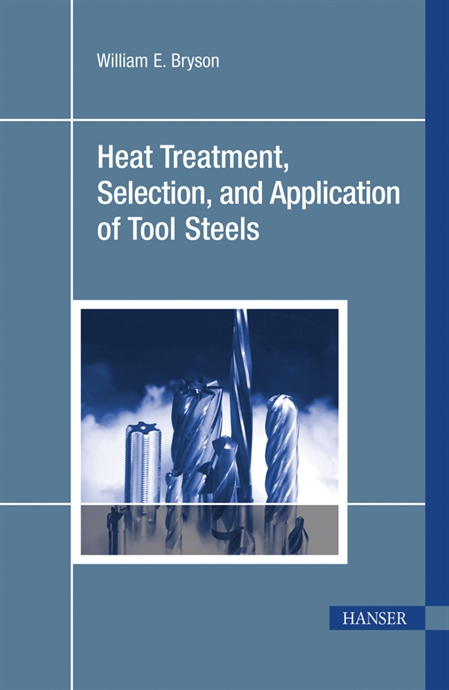 Picture of Heat Treatment, Selection, and Application of Tool Steels 2E