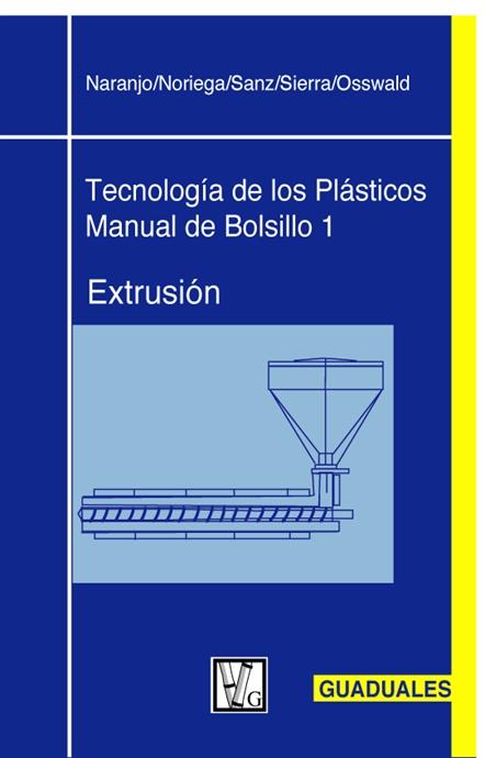 Show details for Tecnología de los Plásticos 1:  Extrusión