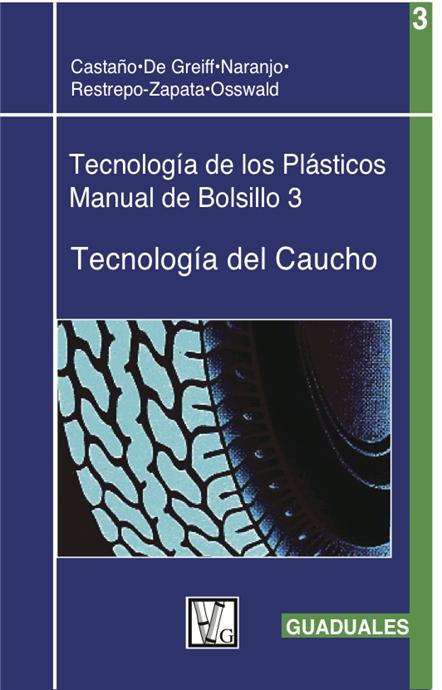 Show details for Tecnología de los Plásticos 3:  Tecnología del Caucho