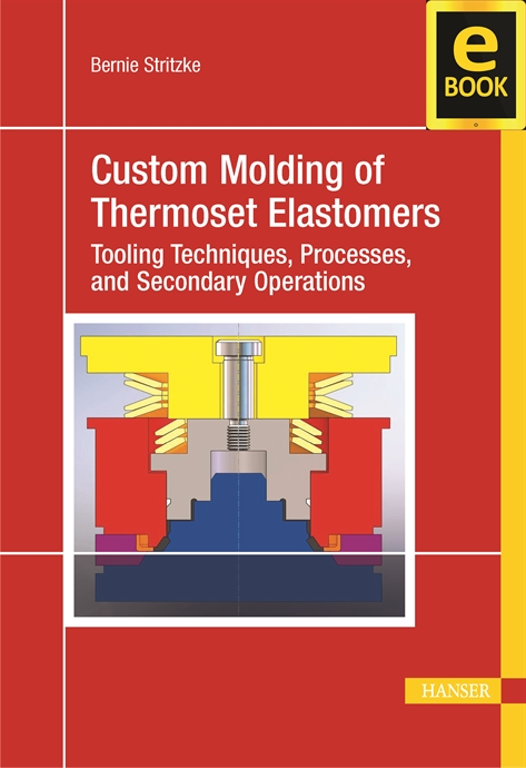 Show details for Custom Molding of Thermoset Elastomers (eBook)