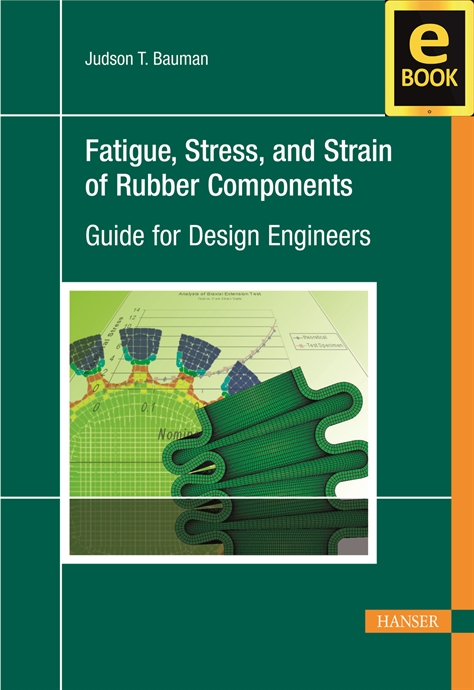 Show details for Fatigue, Stress, and Strain of Rubber Components (eBook)