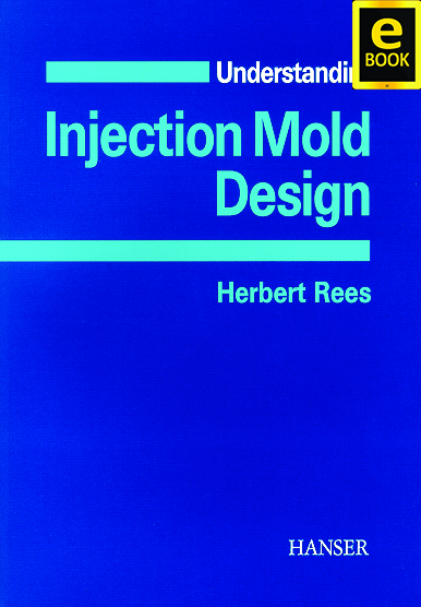 Show details for Understanding Injection Mold Design (eBook)