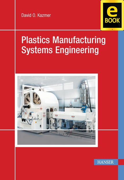 Show details for Plastics Manufacturing Systems Engineering (eBook)