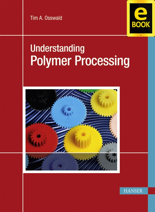 Show details for Understanding Polymer Processing (eBook)