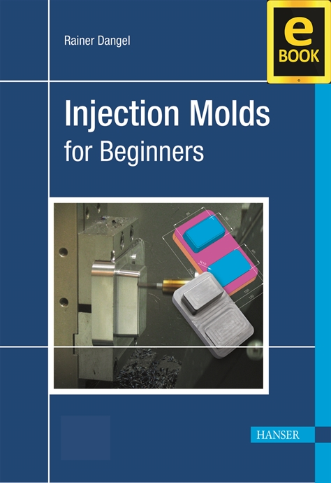 Show details for Injection Moulds for Beginners (eBook)
