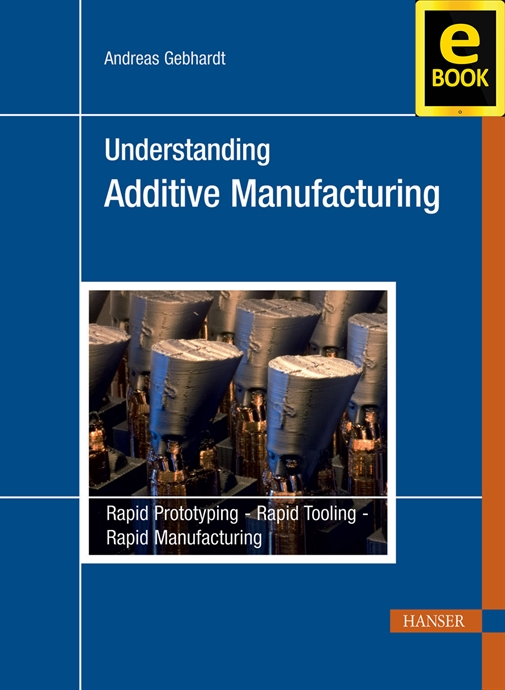 Show details for Understanding Additive Manufacturing (eBook)