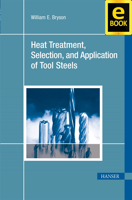 Show details for Heat Treatment, Selection, and Application of Tool Steels 2E (eBook)