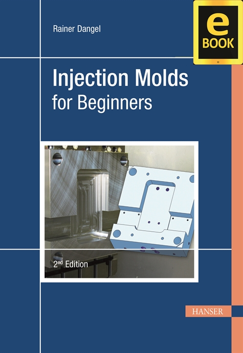 Show details for Injection Molds for Beginners 2E (eBook)